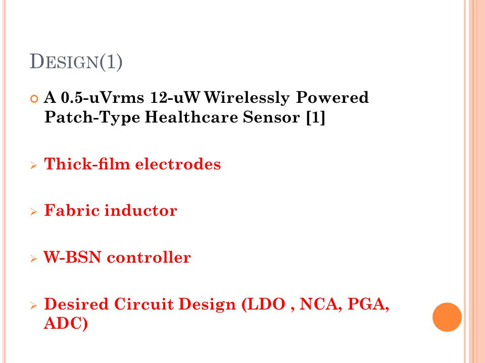 Design(1) A 0.5-uVrms 12-uW Wirelessly Powered Patch-Type Healthcare Sensor [1] Thick-film electrodes.